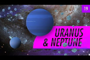 Uranus & Neptune: Crash Course Astronomy